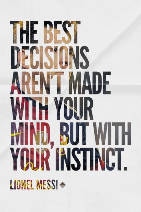Decide on instinct